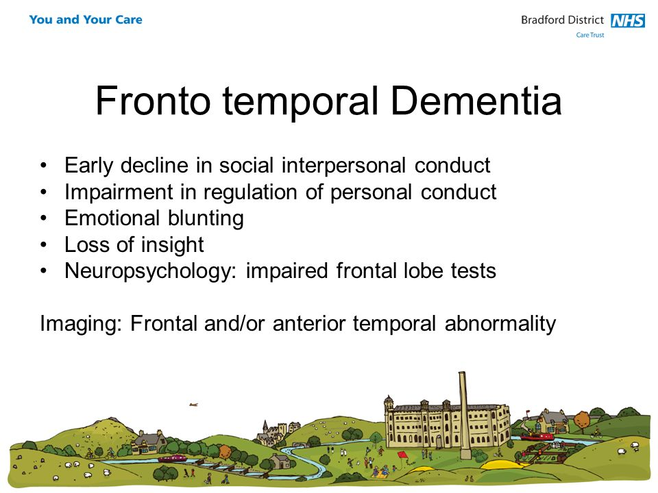 Fronto temporal Dementia