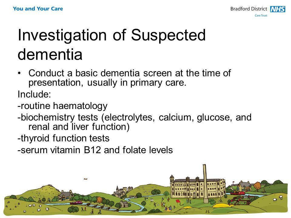 Investigation of Suspected dementia
