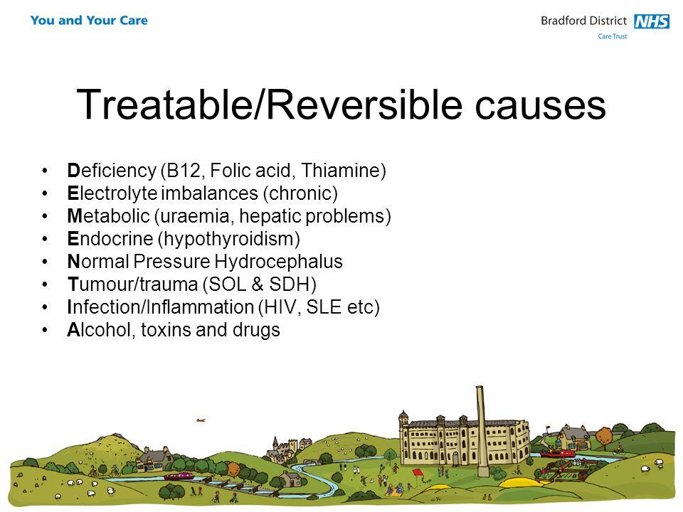 Treatable/Reversible causes