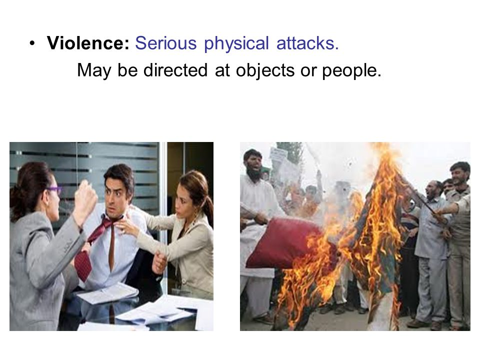 Violence: Serious physical attacks.