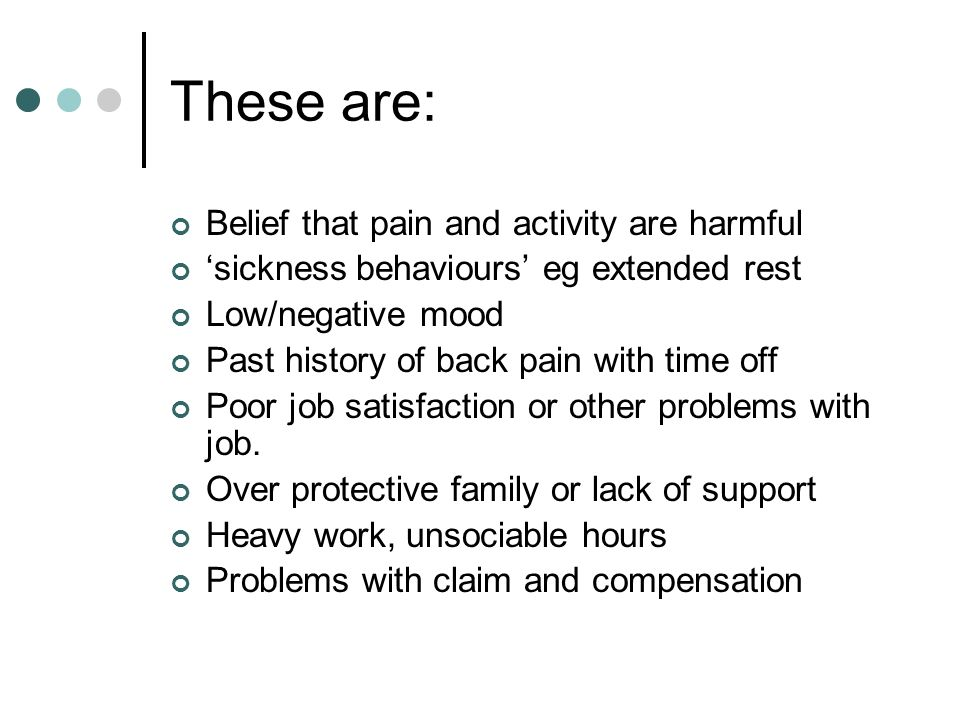 These are: Belief that pain and activity are harmful