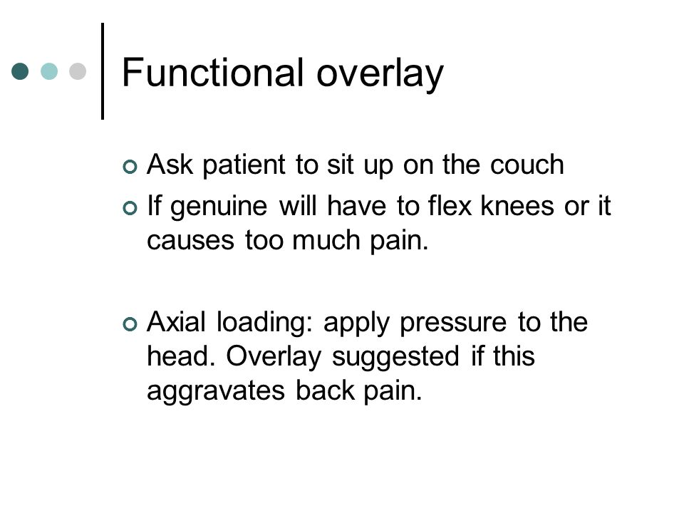 Functional overlay Ask patient to sit up on the couch