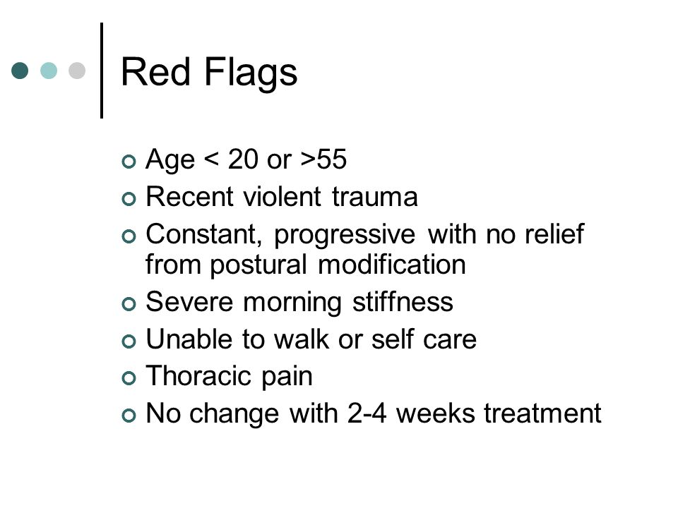 Red Flags Age < 20 or >55 Recent violent trauma