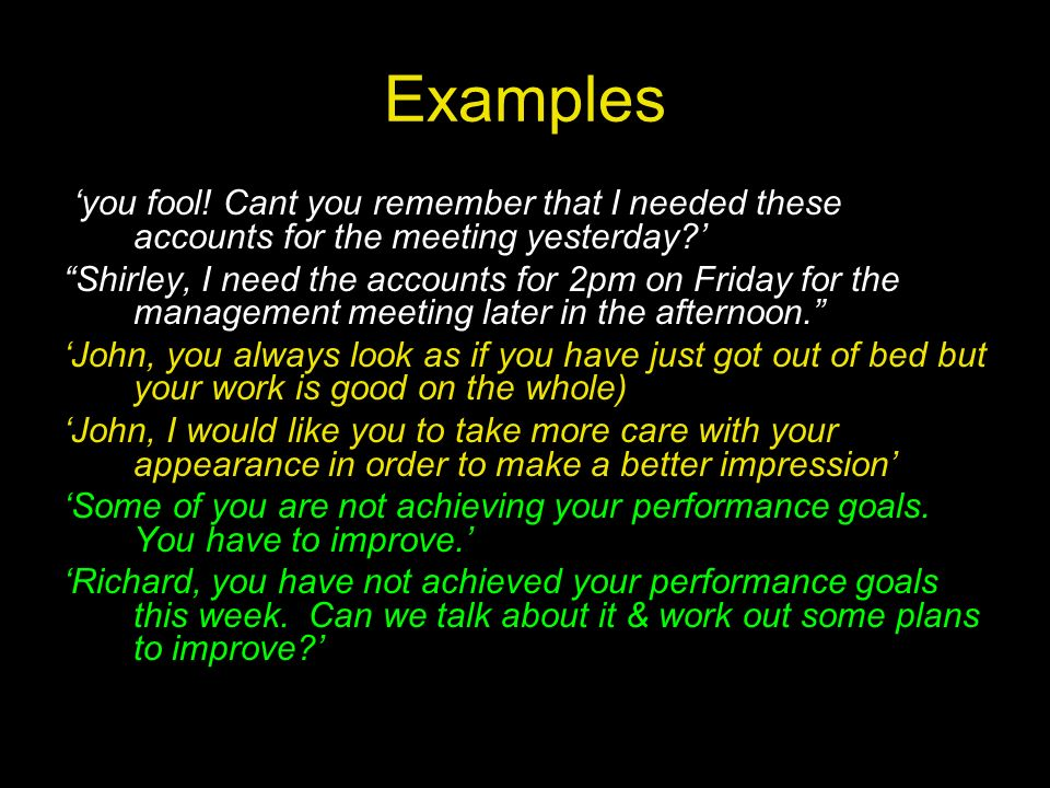 Examples 'you fool! Cant you remember that I needed these accounts for the meeting yesterday '