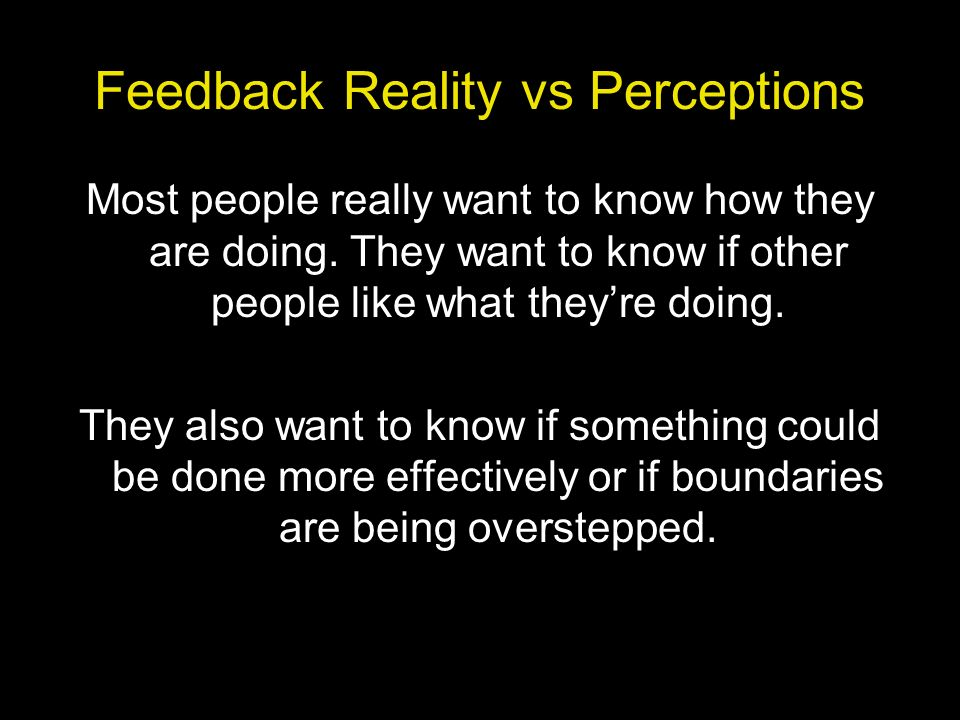 Feedback Reality vs Perceptions