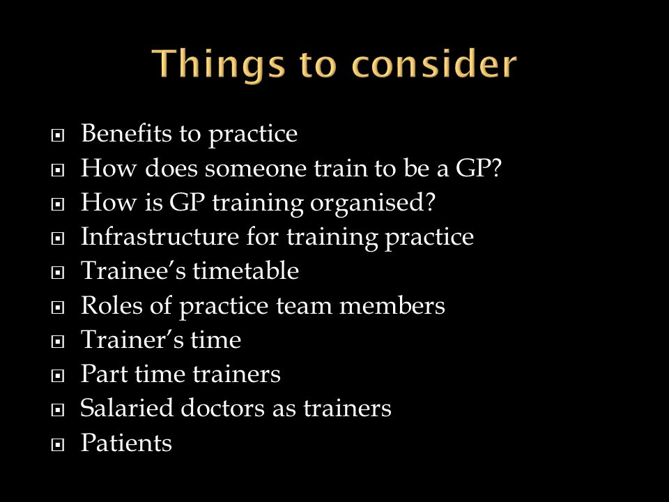 Things to consider Benefits to practice