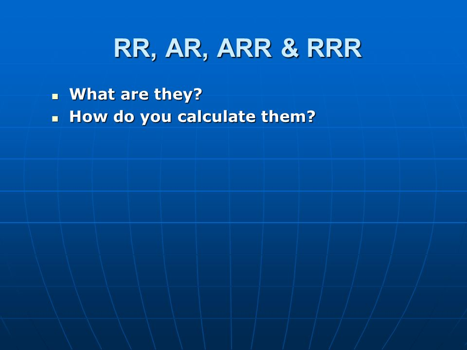 RR, AR, ARR & RRR What are they How do you calculate them