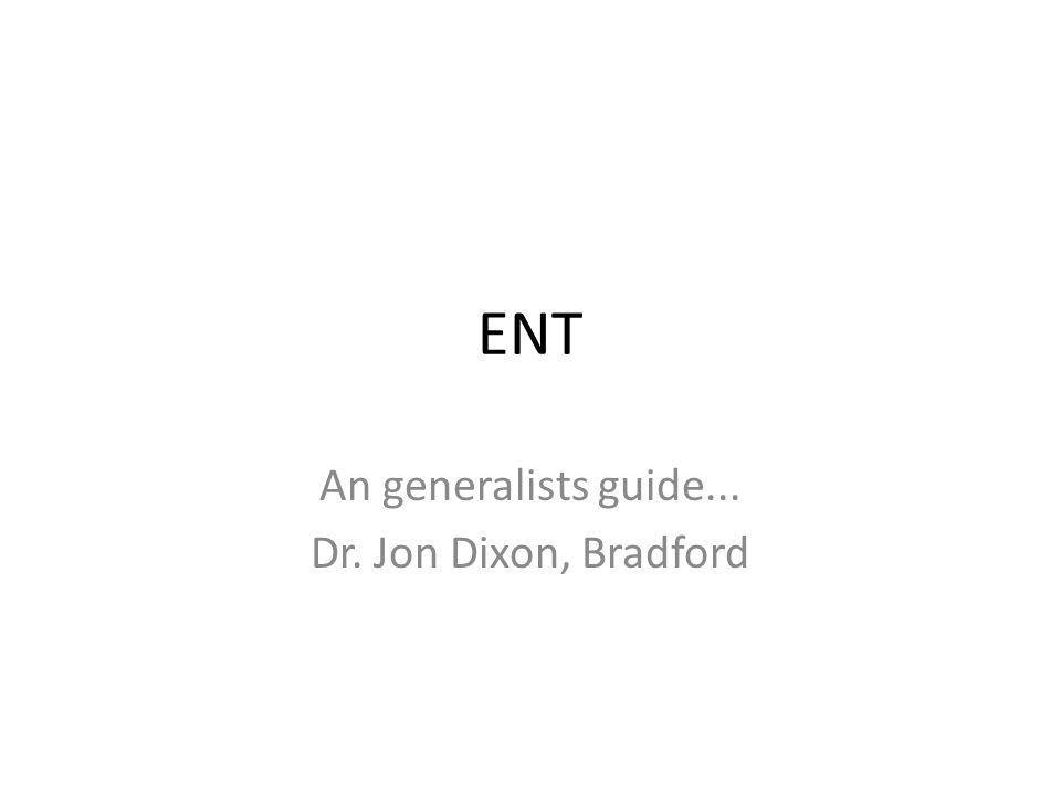 An generalists guide... Dr. Jon Dixon, Bradford