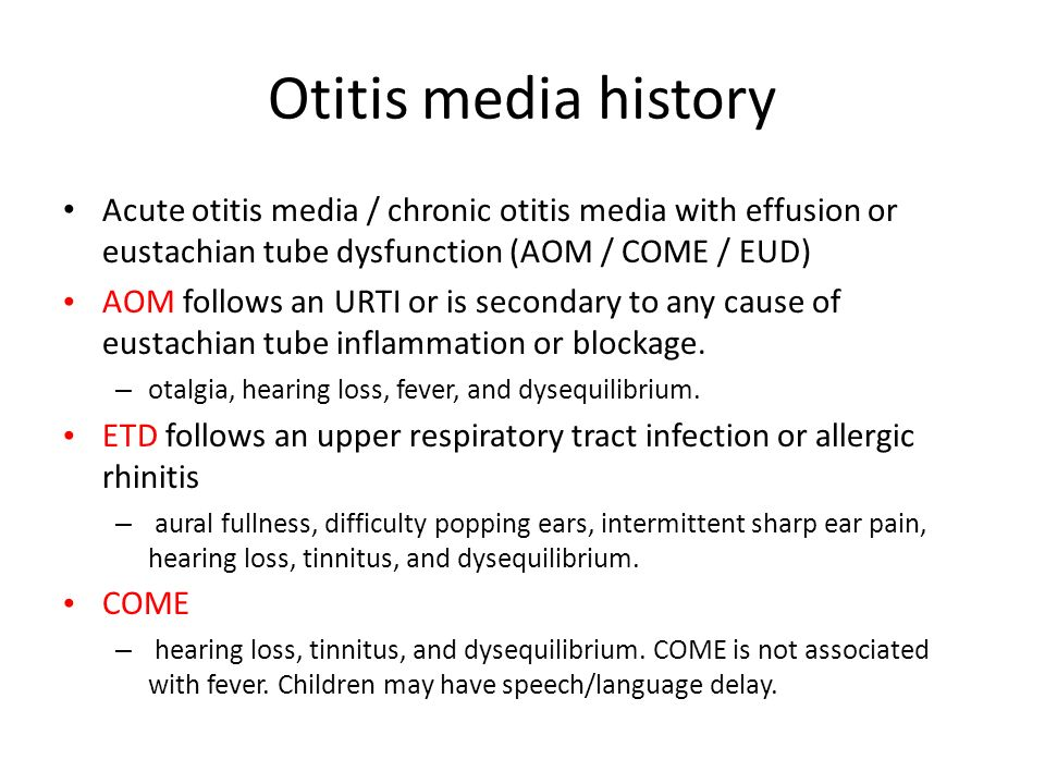 Otitis media history Acute otitis media / chronic otitis media with effusion or eustachian tube dysfunction (AOM / COME / EUD)