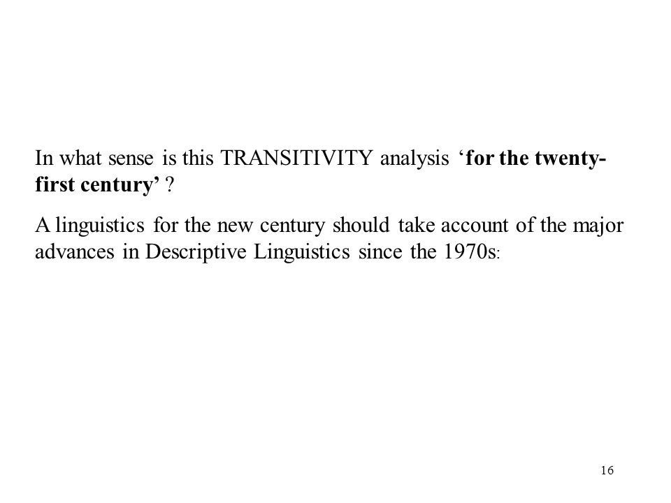 In what sense is this TRANSITIVITY analysis 'for the twenty-first century'