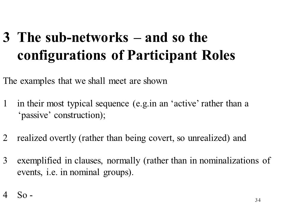 3 The sub-networks – and so the configurations of Participant Roles