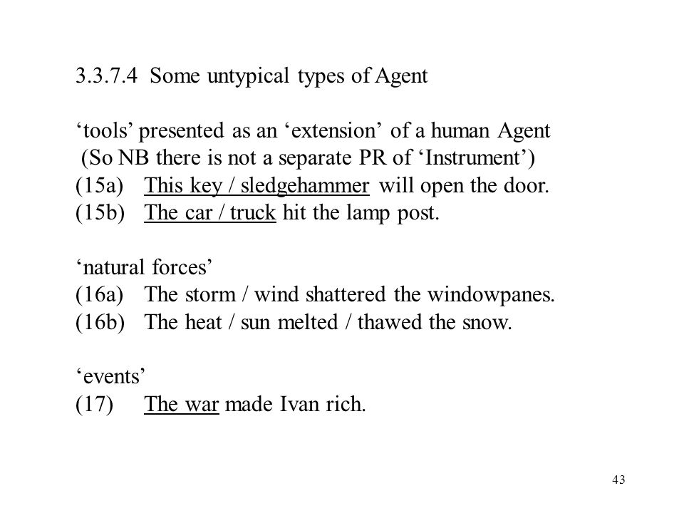 Some untypical types of Agent