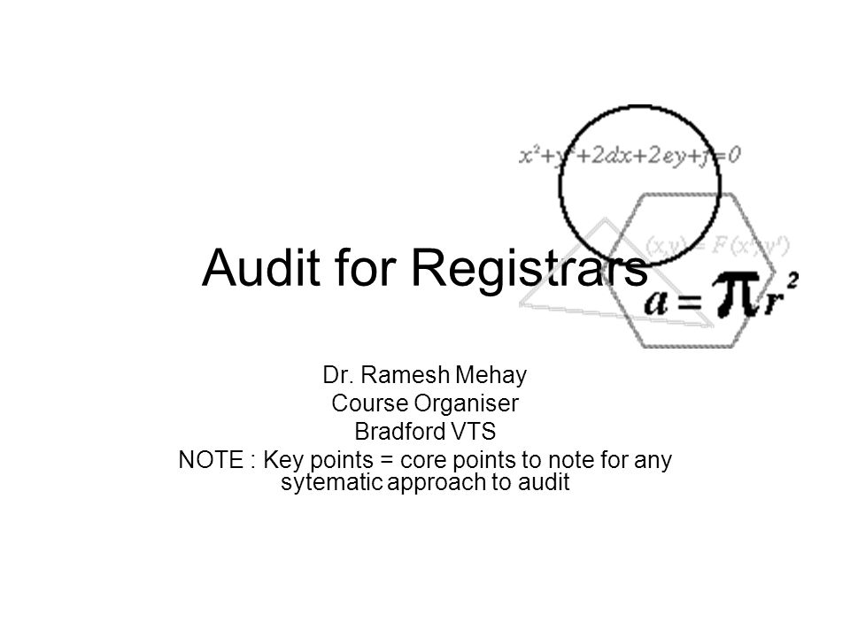Audit for Registrars Dr. Ramesh Mehay Course Organiser Bradford VTS