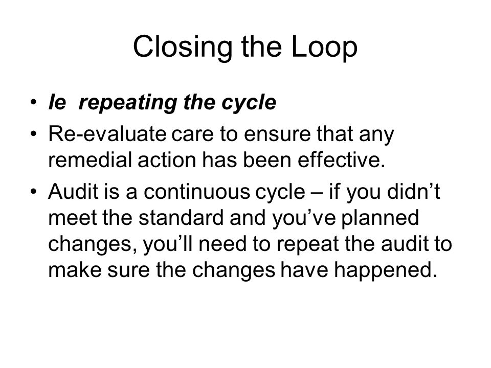 Closing the Loop Ie repeating the cycle