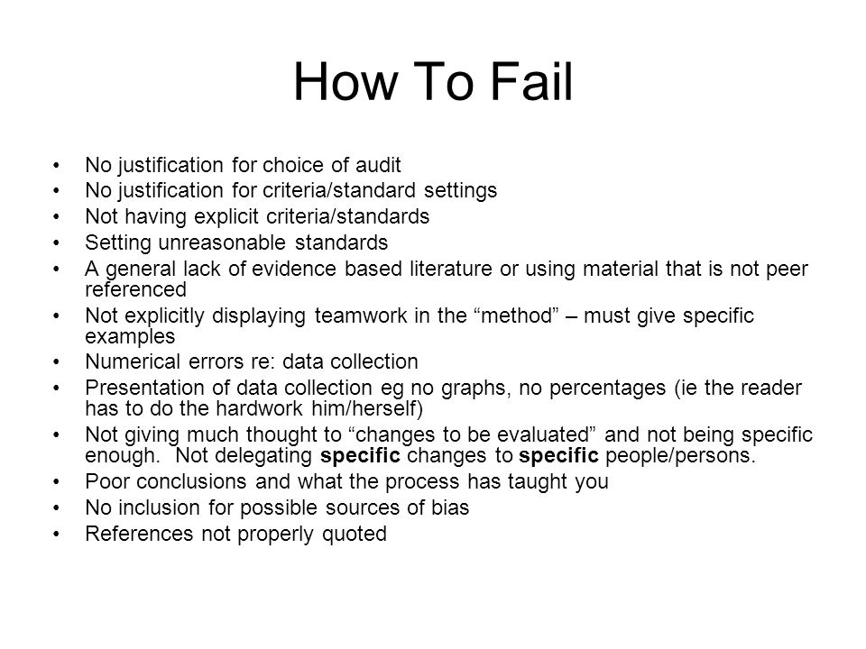 How To Fail No justification for choice of audit