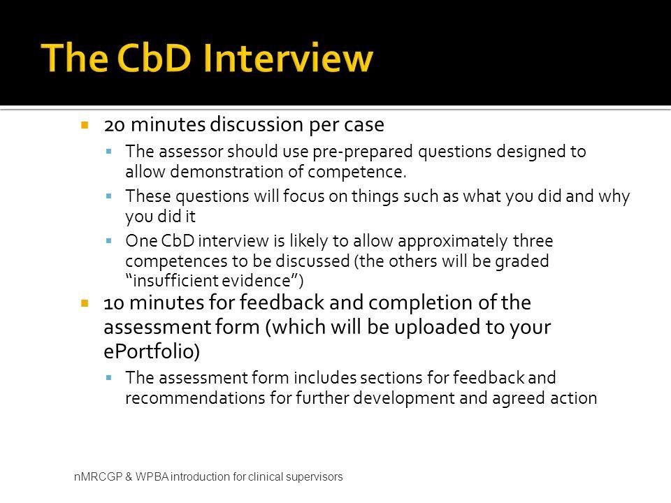 The CbD Interview 20 minutes discussion per case