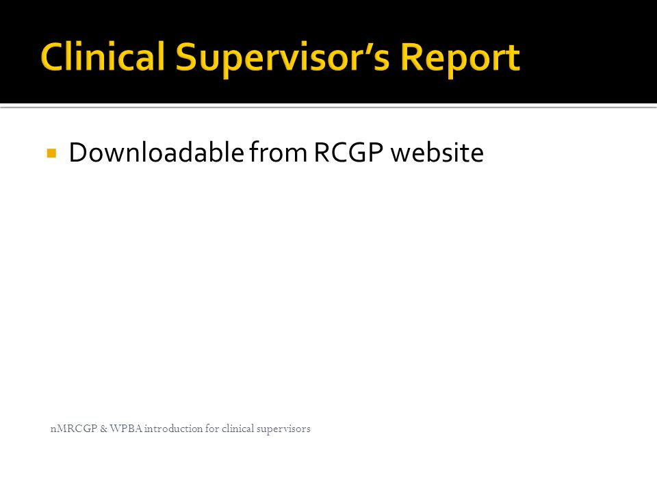 Clinical Supervisor's Report