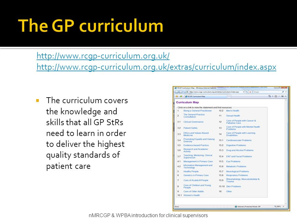 The GP curriculum http://www.rcgp-curriculum.org.uk/