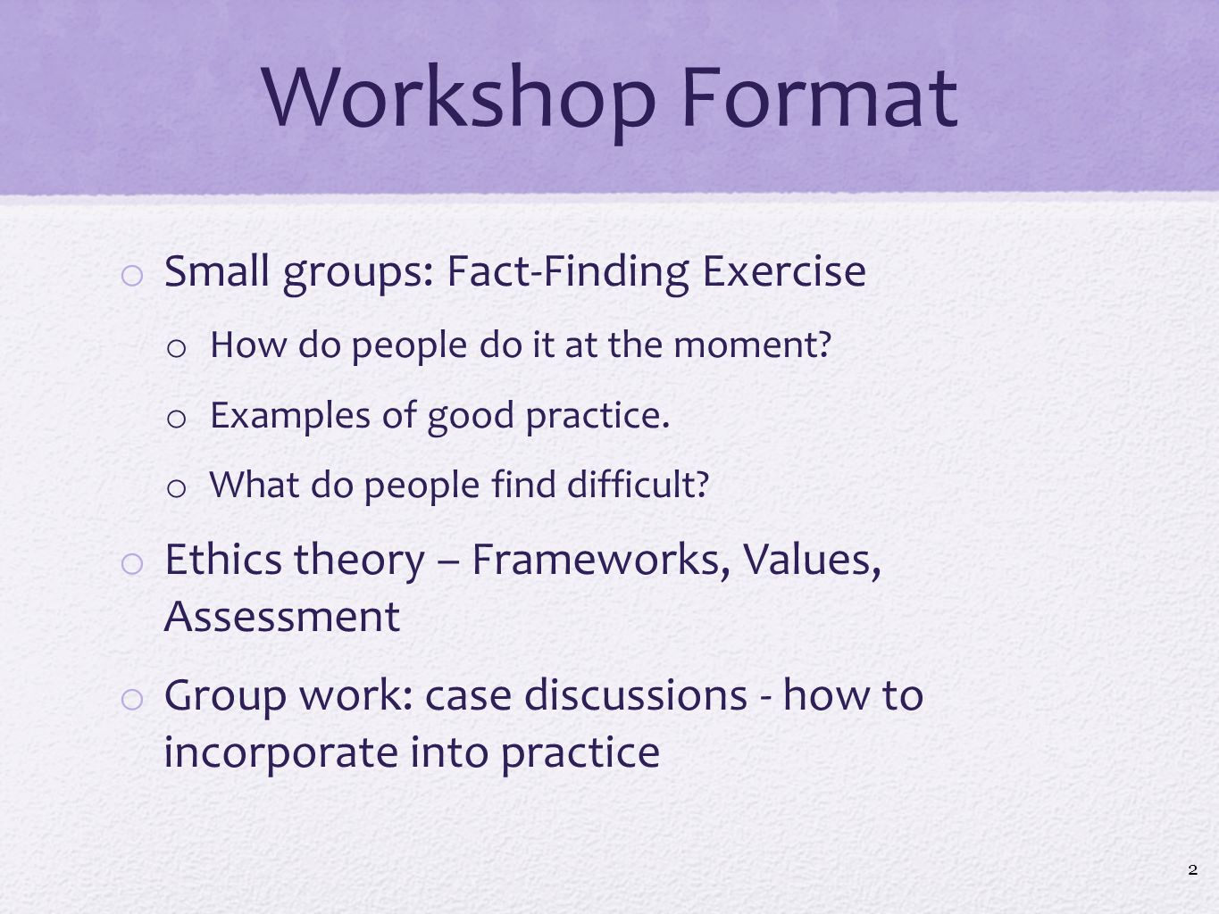 Workshop Format Small groups: Fact-Finding Exercise
