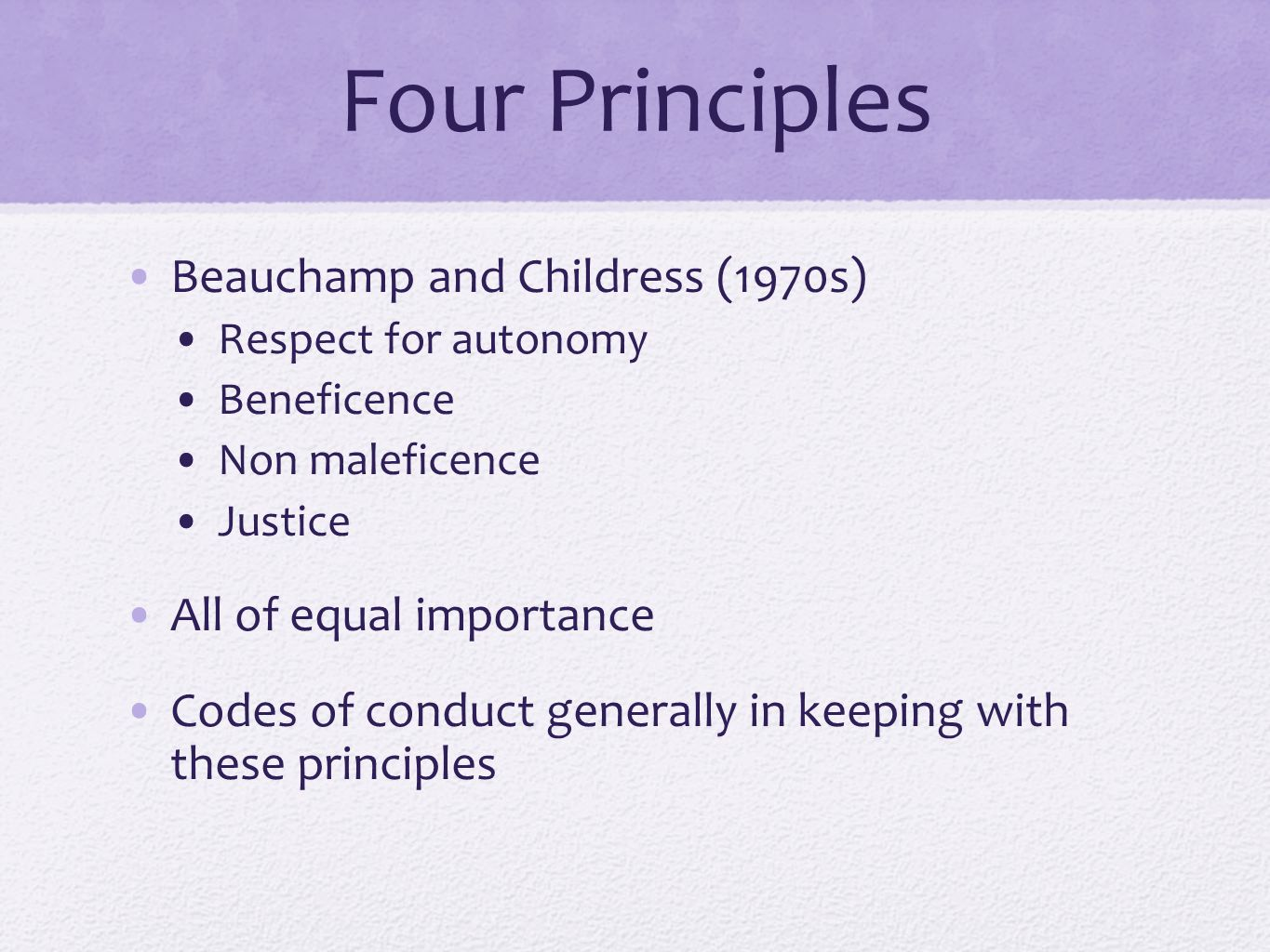 Four Principles Beauchamp and Childress (1970s)