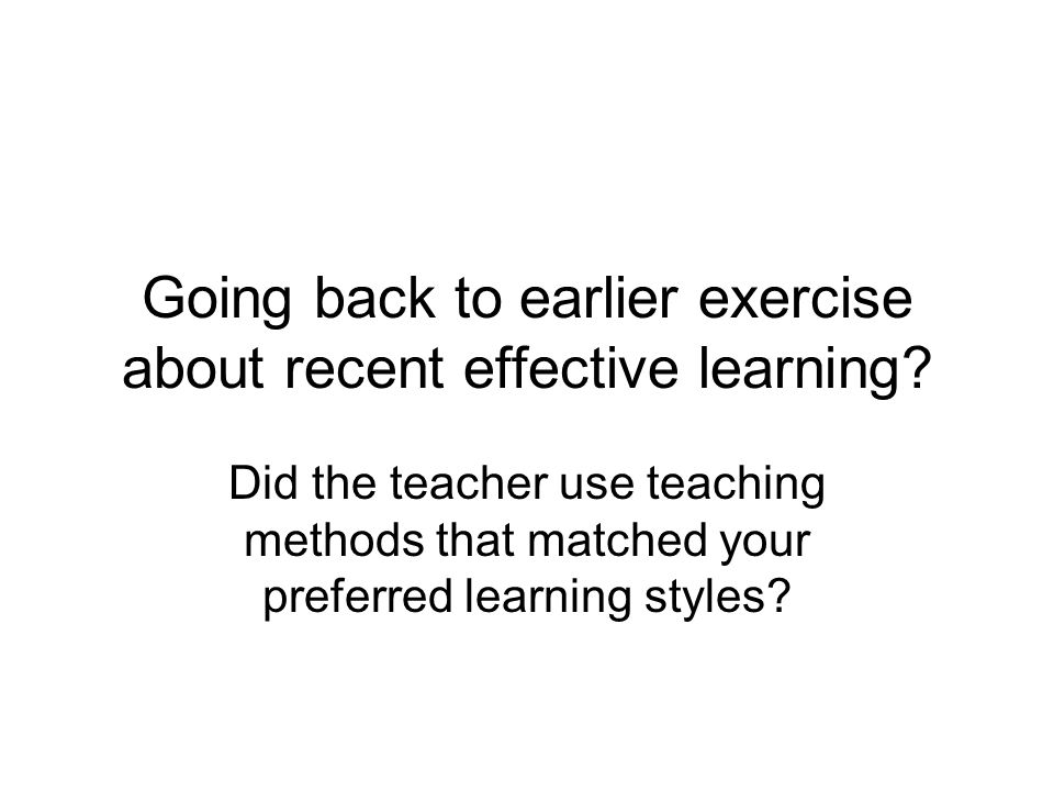 Going back to earlier exercise about recent effective learning