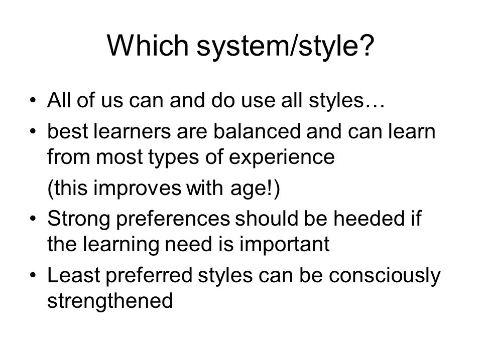 Which system/style All of us can and do use all styles…