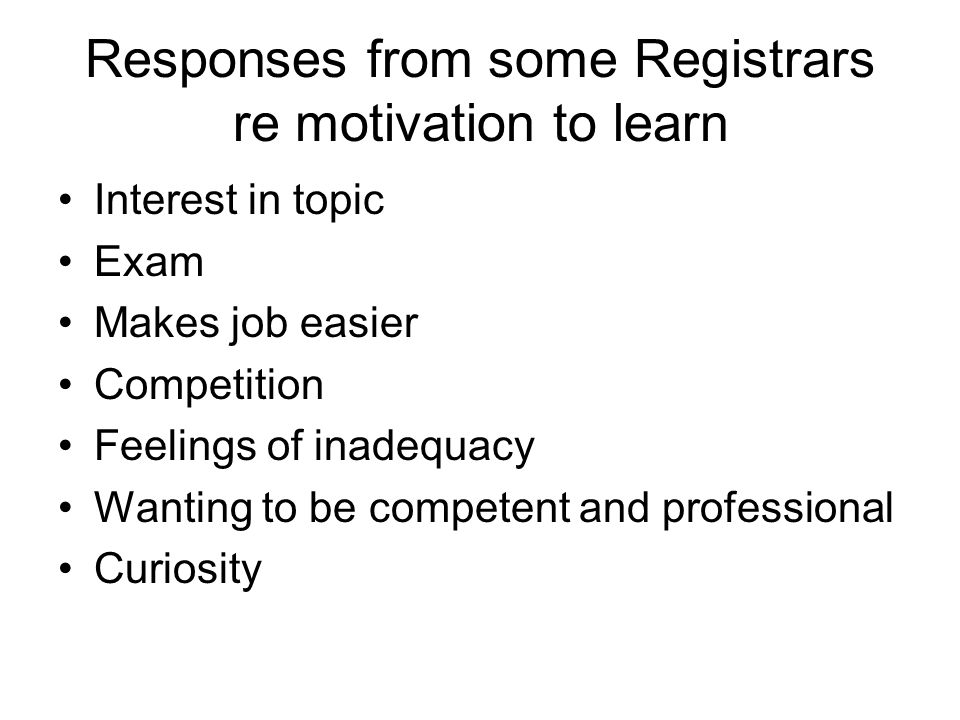 Responses from some Registrars re motivation to learn