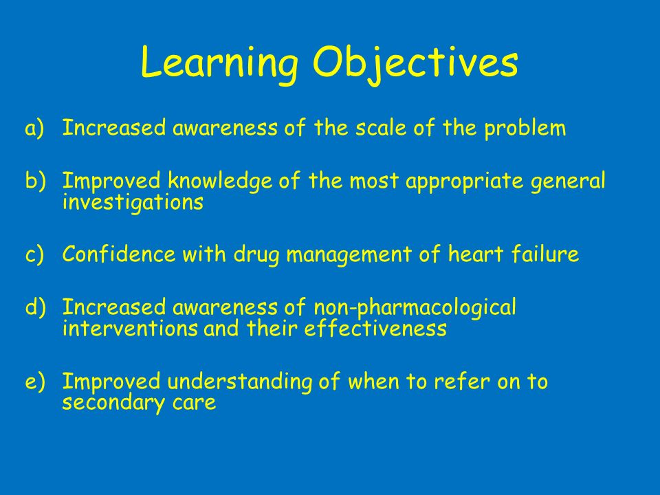 Learning Objectives Increased awareness of the scale of the problem