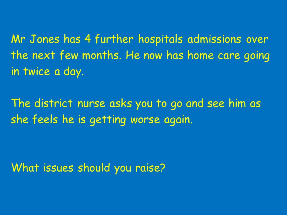 Mr Jones has 4 further hospitals admissions over the next few months