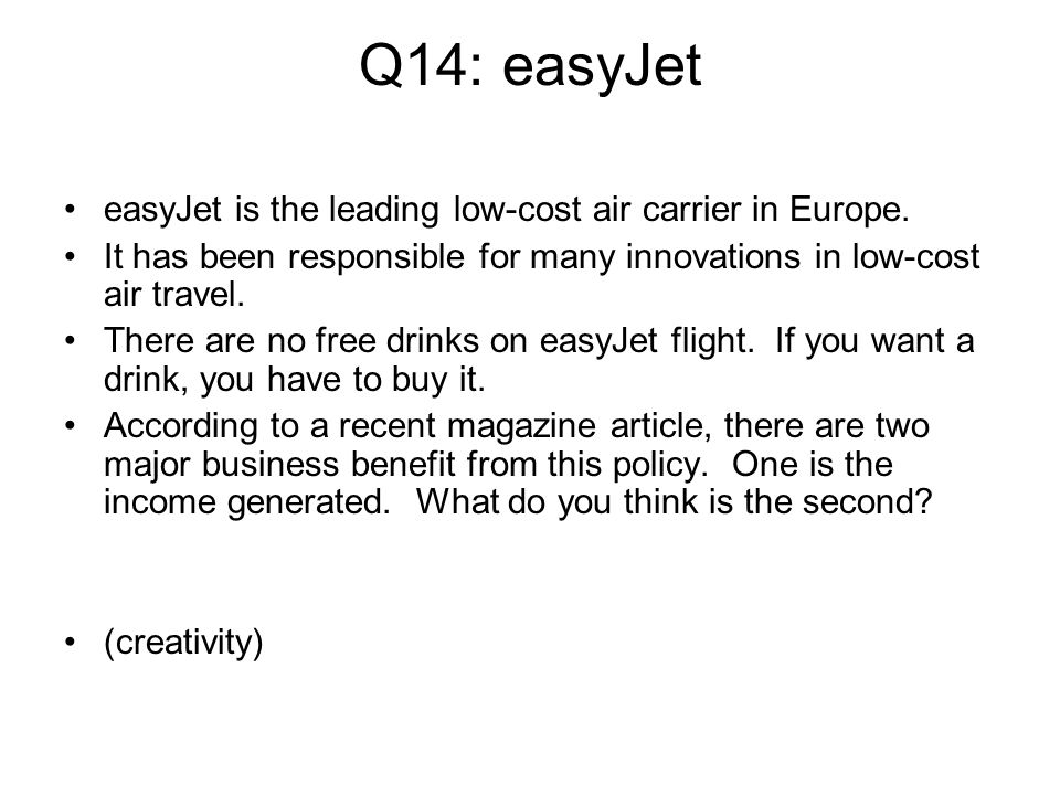 Q14: easyJet easyJet is the leading low-cost air carrier in Europe.