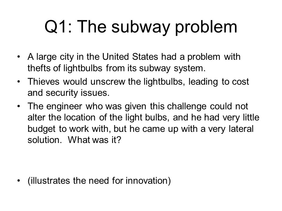 Q1: The subway problem A large city in the United States had a problem with thefts of lightbulbs from its subway system.