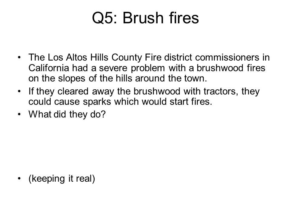 Q5: Brush fires