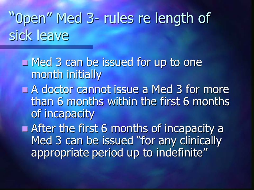 0pen Med 3- rules re length of sick leave