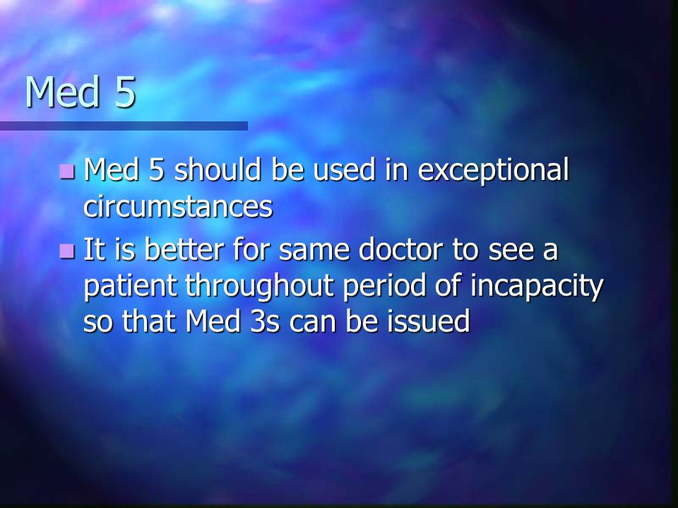 Med 5 Med 5 should be used in exceptional circumstances