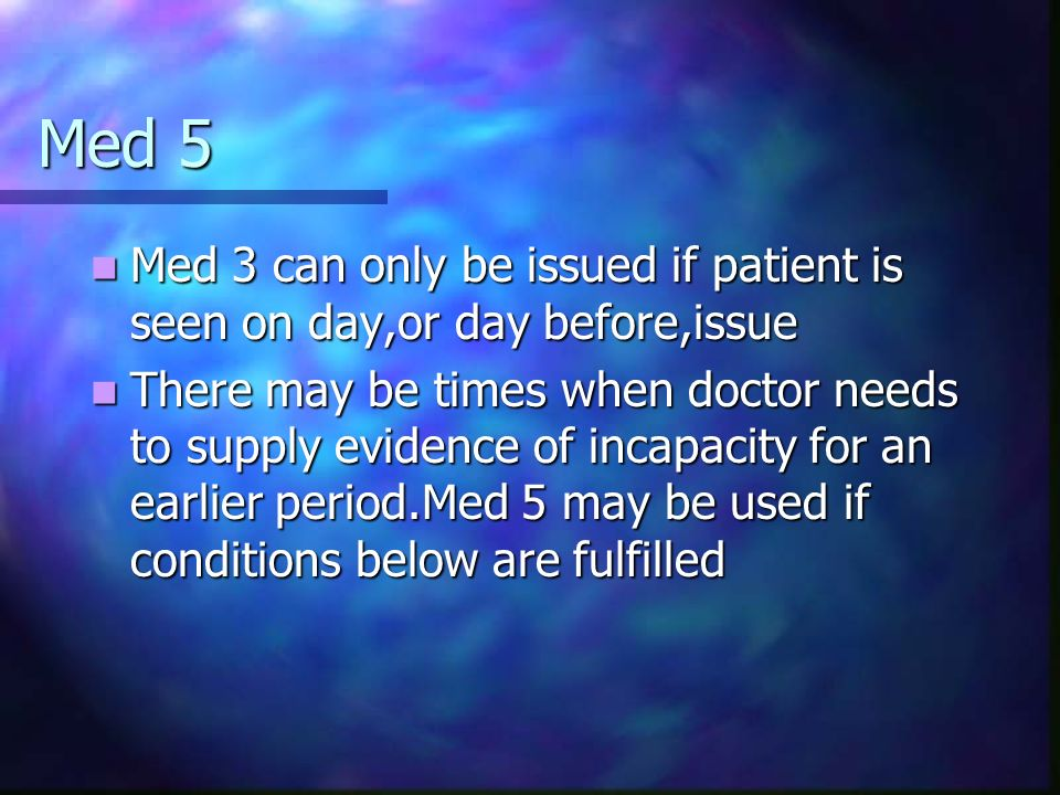 Med 5 Med 3 can only be issued if patient is seen on day,or day before,issue.