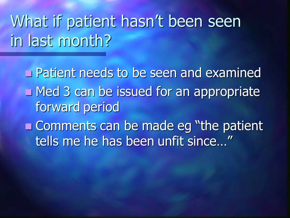 What if patient hasn't been seen in last month