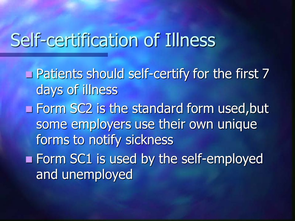Self-certification of Illness