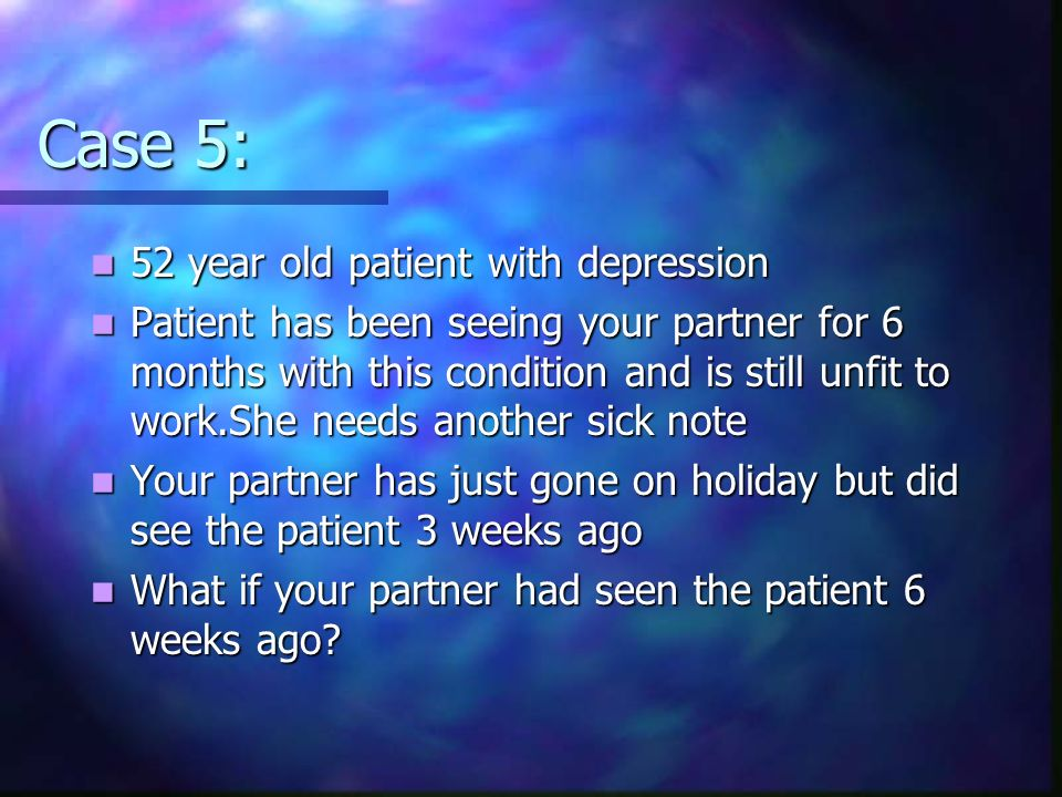 Case 5: 52 year old patient with depression