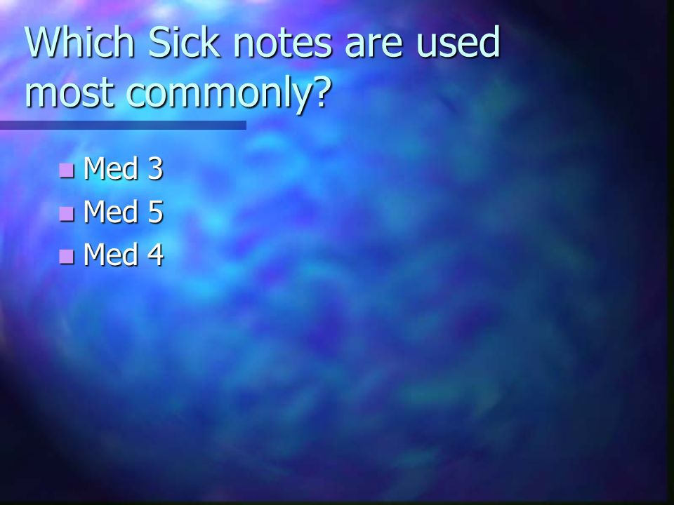 Which Sick notes are used most commonly