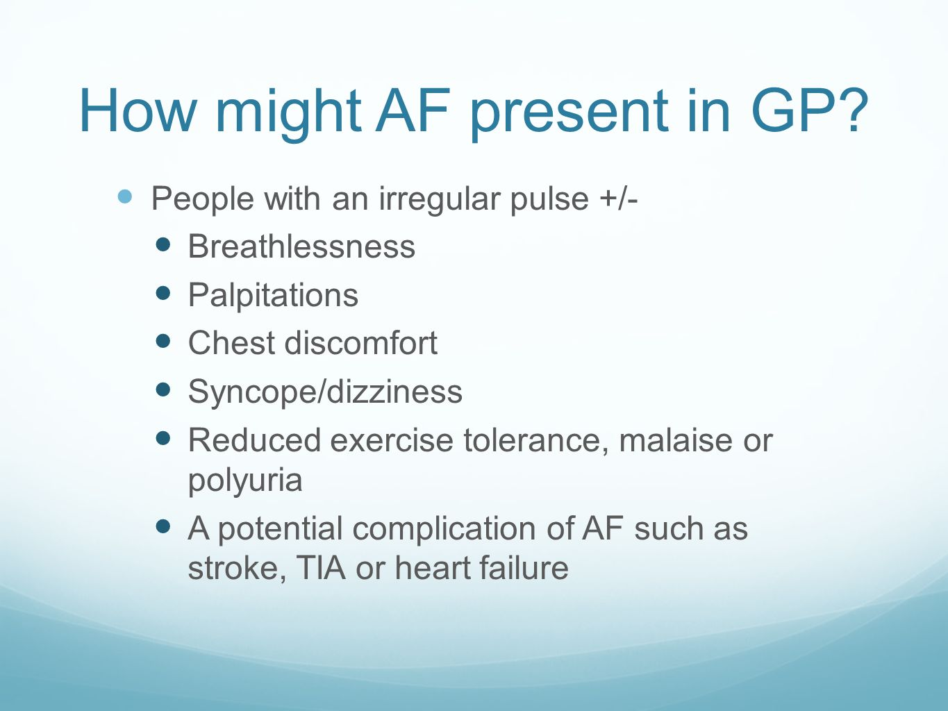 How might AF present in GP
