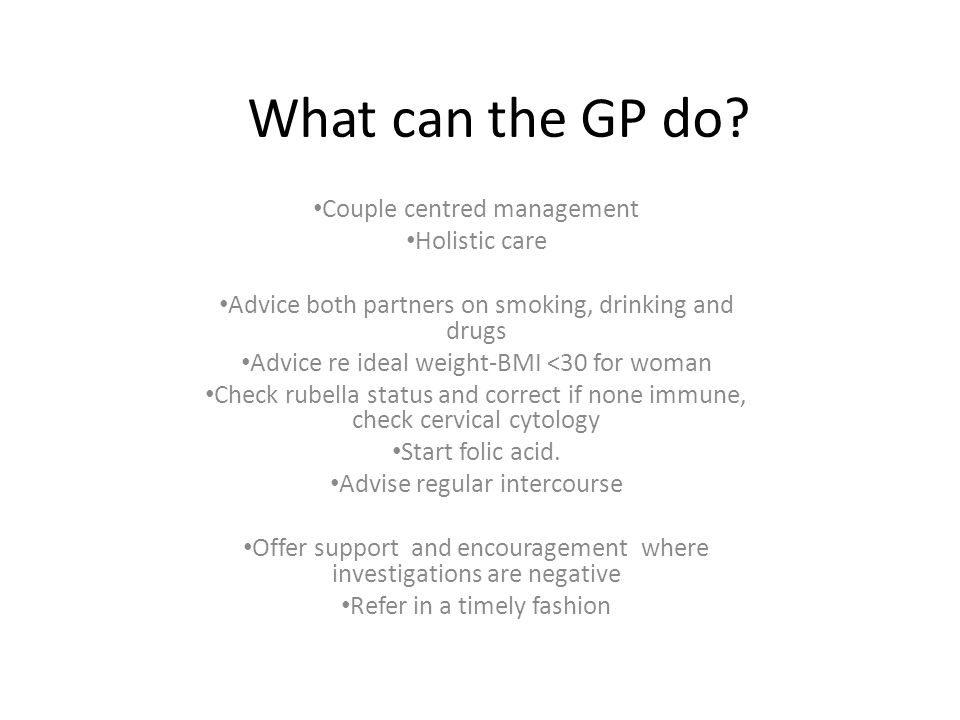 What can the GP do Couple centred management Holistic care