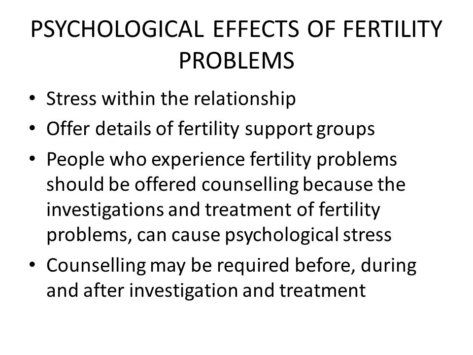 PSYCHOLOGICAL EFFECTS OF FERTILITY PROBLEMS