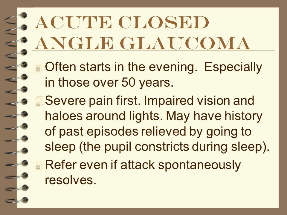 Acute closed angle glaucoma