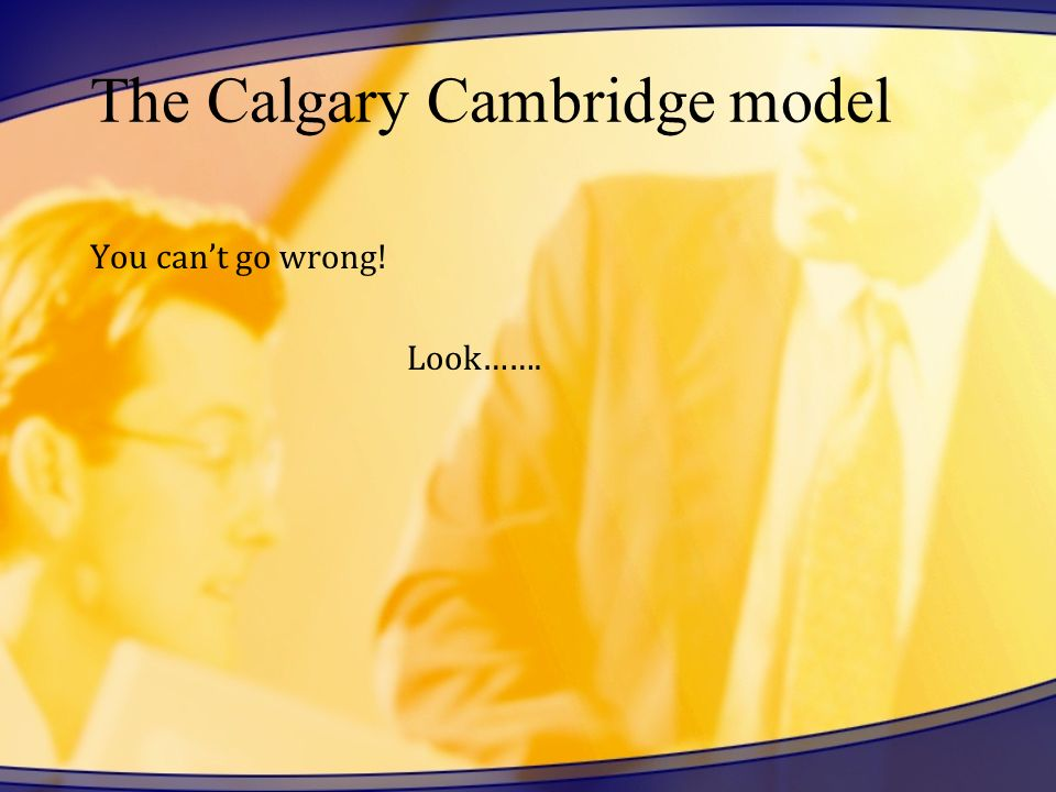 The Calgary Cambridge model