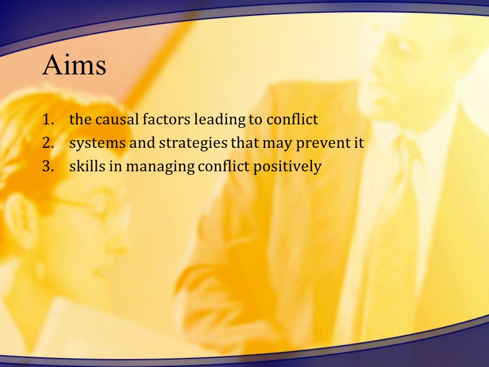Aims the causal factors leading to conflict