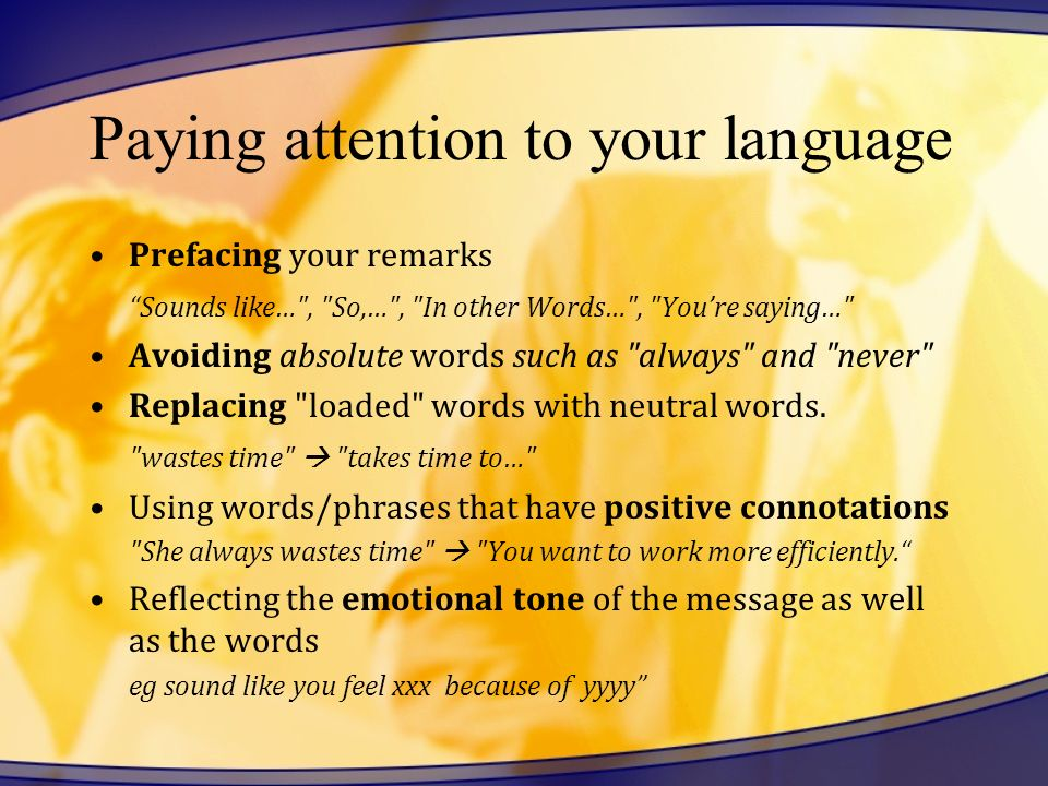 Paying attention to your language