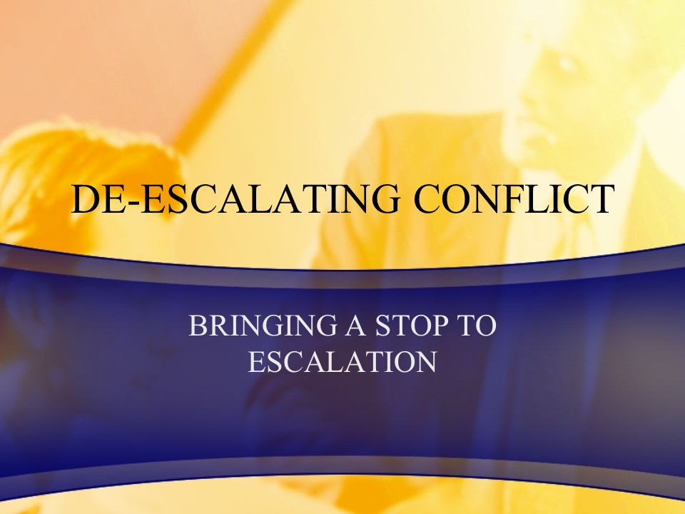 DE-ESCALATING CONFLICT