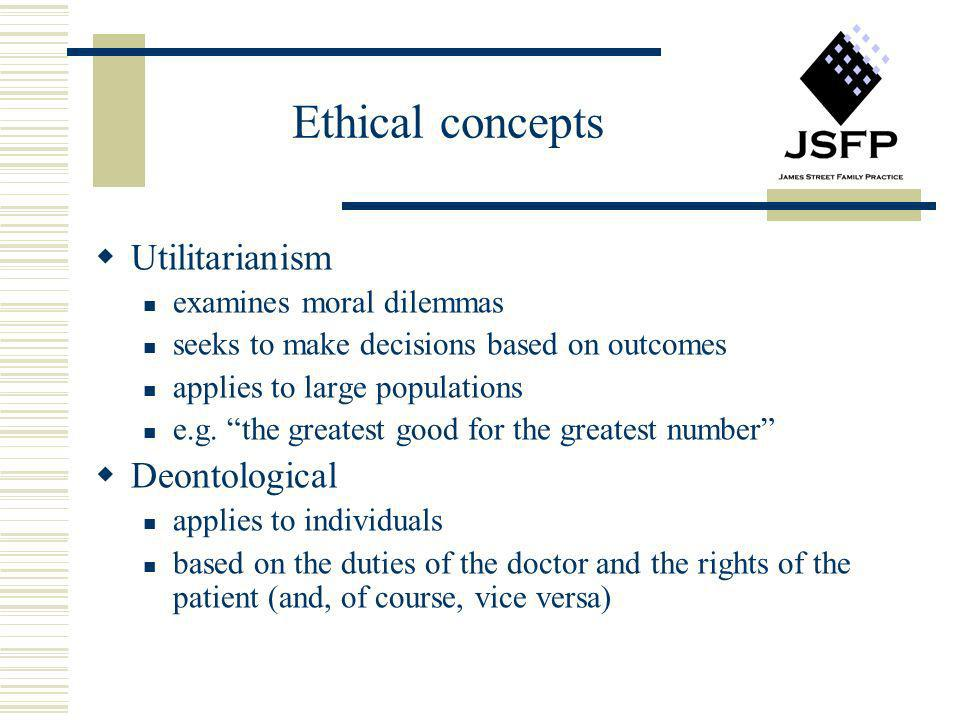 Ethical concepts Utilitarianism Deontological examines moral dilemmas