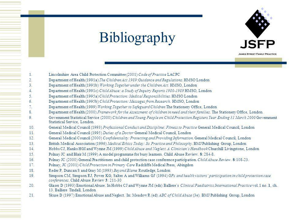 Bibliography Lincolnshire Area Child Protection Committee (2001) Code of Practice LACPC.