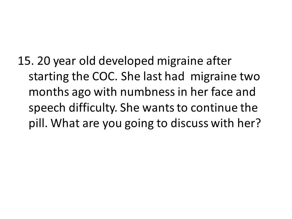 year old developed migraine after starting the COC
